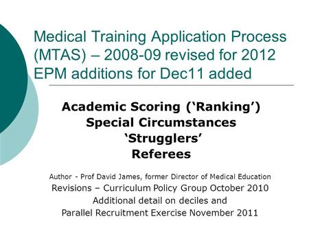 Medical Training Application Process (MTAS) – 2008-09 revised for 2012 EPM additions for Dec11 added Academic Scoring ('Ranking') Special Circumstances.