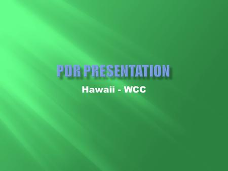 Hawaii - WCC.  5,280 ft  Carry a student payload  National CanSat program  No bigger than a 12 fl oz soda can  Mass no greater than 1 kg  USLI.