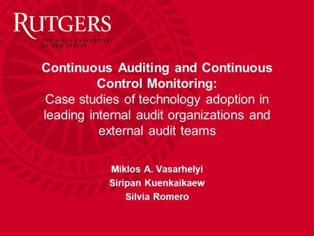 Continuous Auditing and Continuous Control Monitoring: Case studies of technology adoption in leading internal audit organizations and external audit teams.