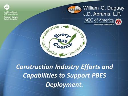 Construction Industry Efforts and Capabilities to Support PBES Deployment. William G. Duguay J.D. Abrams, L.P.