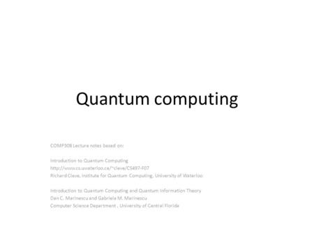 Quantum computing COMP308 Lecture notes based on: