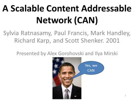 A Scalable Content Addressable Network (CAN)