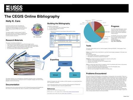 The CEGIS Online Bibliography Holly K. Caro In late May of 2009, the Center of Excellence for Geospatial Information Science (CEGIS) decided to consolidate.