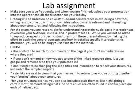 Lab assignment Make sure you save frequently, and when you are finished, upload your presentation into the appropriate lab check section for your lab day.