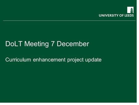 DoLT Meeting 7 December Curriculum enhancement project update.