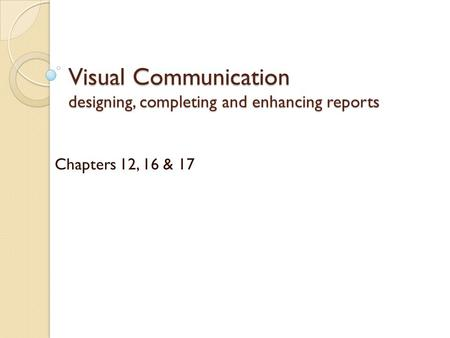 chapter 12 writing reports and proposals Explain how to adapt to your audiences when writing reports and proposals  of effective writing in online reports  chapter 12 designing visual.