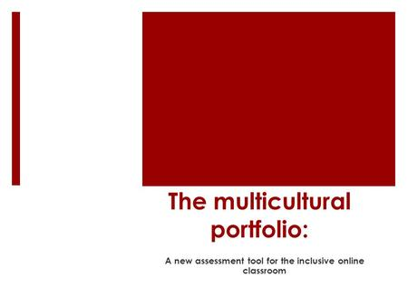 The multicultural portfolio: A new assessment tool for the inclusive online classroom.