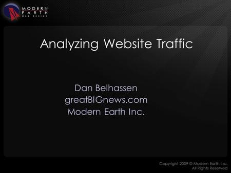 Analyzing Website Traffic Dan Belhassen greatBIGnews.com Modern Earth Inc.