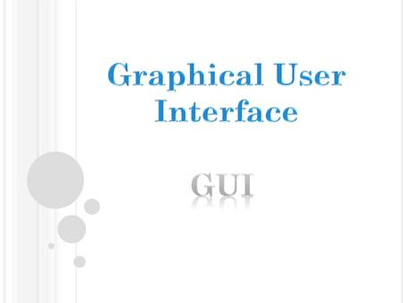 A graphical user interface (GUI) is a pictorial interface to a program. A good GUI can make programs easier to use by providing them with a consistent.