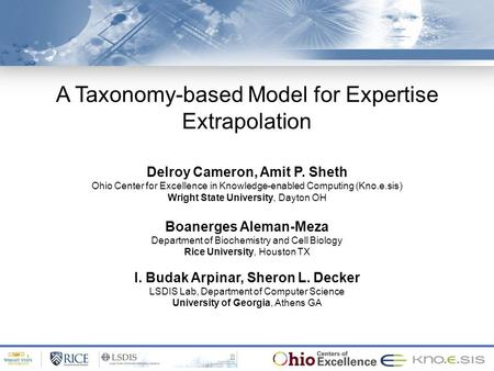 A Taxonomy-based Model for Expertise Extrapolation Delroy Cameron, Amit P. Sheth Ohio Center for Excellence in Knowledge-enabled Computing (Kno.e.sis)