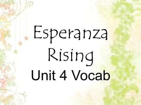 Esperanza Rising Unit 4 Vocab. cot a light portable bed, espe cially one of canvas on a folding frame.