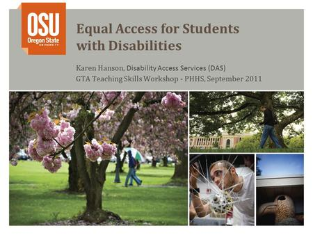 Equal Access for Students with Disabilities Karen Hanson, Disability Access Services (DAS) GTA Teaching Skills Workshop - PHHS, September 2011.