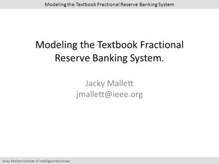 Modeling the Textbook Fractional Reserve <strong>Banking</strong> System.