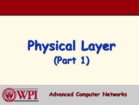Physical Layer (Part 1) Advanced Computer Networks.