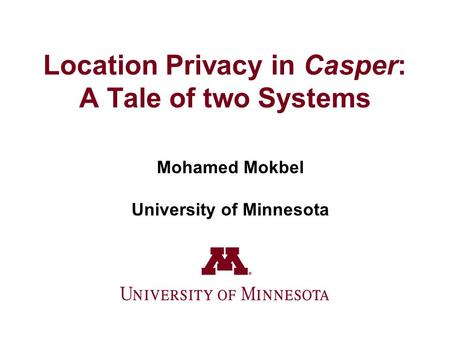 Location Privacy in Casper: A Tale of two Systems