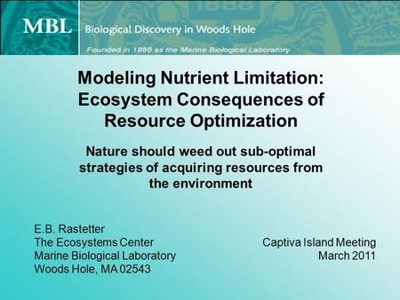 Modeling Nutrient Limitation: Ecosystem Consequences of Resource Optimization Nature should weed out sub-optimal strategies of acquiring resources from.