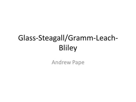 Glass-Steagall/Gramm-Leach-Bliley
