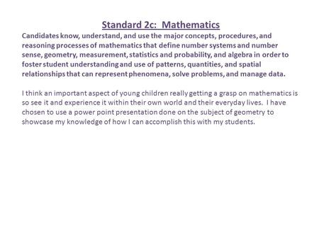 Standard 2c: Mathematics Candidates know, understand, and use the major concepts, procedures, and reasoning processes of mathematics that define number.