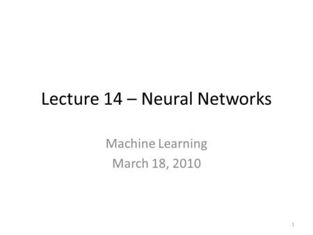 Lecture 14 – Neural Networks