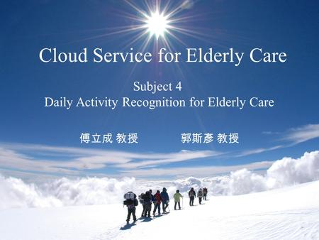 Cloud Service for Elderly Care