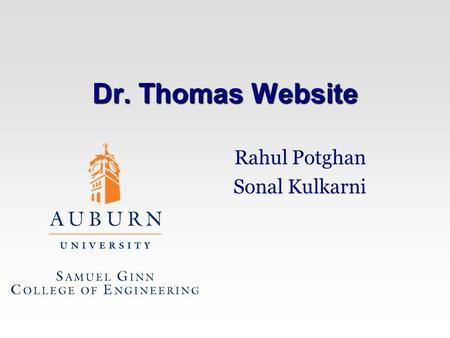 Dr. Thomas Website Rahul Potghan Sonal Kulkarni. Objective The objective is to design and implement user interface for Professor Dr. Thomas. The Project.