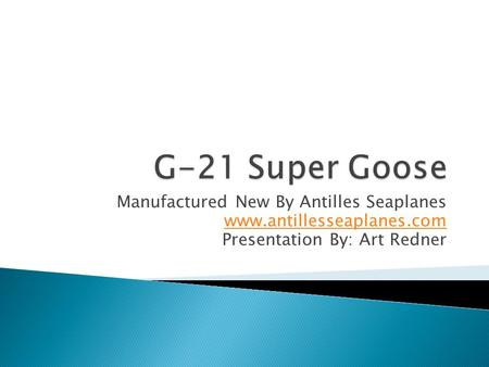 G-21 Super Goose Manufactured New By Antilles Seaplanes