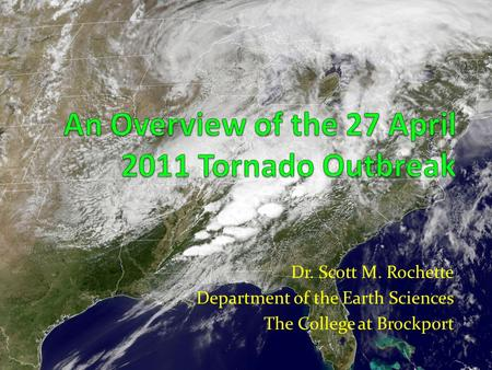 Dr. Scott M. Rochette Department of the Earth Sciences The College at Brockport.