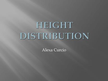 Alexa Curcio. Would a restriction on height, such as prohibiting males from marrying taller females, affect the height of the entire population?
