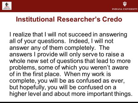Institutional Researcher's Credo