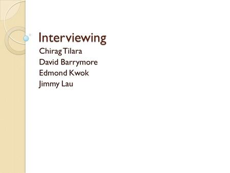 Interviewing Chirag Tilara David Barrymore Edmond Kwok Jimmy Lau.