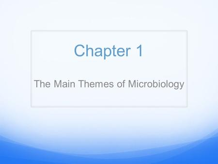 The Main Themes of Microbiology