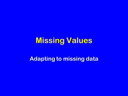 Adapting to missing data
