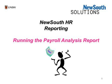1 NewSouth HR Reporting Running the Payroll Analysis Report.
