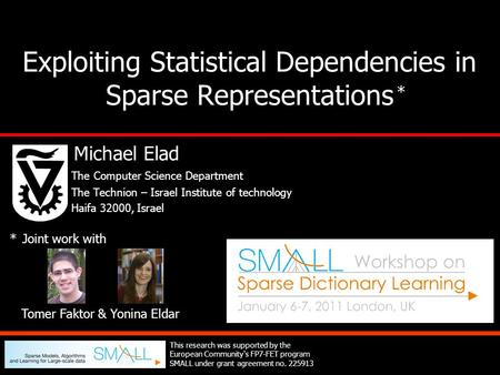 Exploiting Statistical Dependencies in Sparse Representations Michael Elad The Computer Science Department The Technion – Israel Institute of technology.