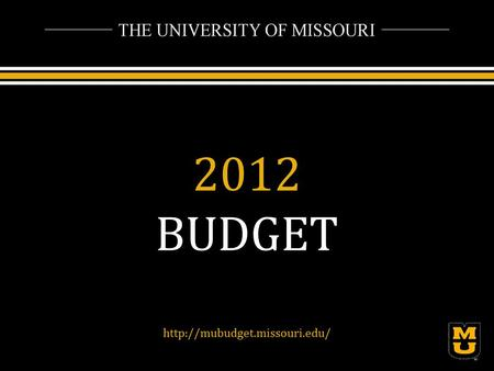 2012 BUDGET  Funding Sources Fiscal Year 2012 Tuition Supplemental Fees Mizzou Online & Cont. Education Other Student Fees.