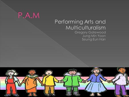  Background Philosophy  Definition of Multiculturalism  Goals  Arts' Standards  Students Will  Why Teach From the Arts  Why Use the Fine Arts in.