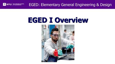 EGED: Elementary General Engineering & Design EGED I Overview.