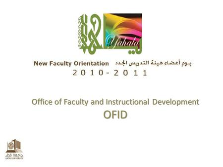 Office of Faculty and Instructional Development OFID.