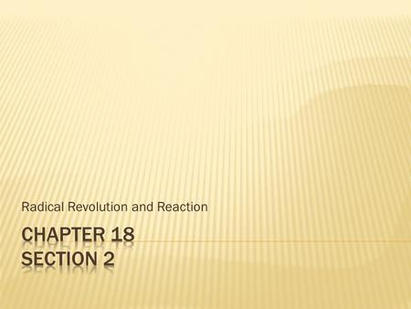 Radical Revolution and Reaction