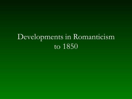Developments in Romanticism to 1850. Composers after the end of aristocratic patronage Ways to live independently Composition for the popular market —
