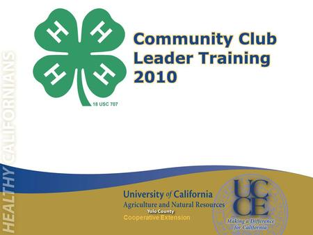 Cooperative Extension Yolo County. Cooperative Extension Yolo County Staff Positions State 4-H Director & Office (UC & USDA) - Statewide Program Policies.