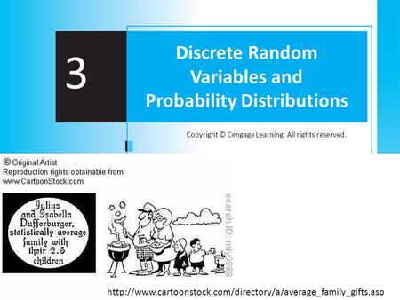 Copyright © Cengage Learning. All rights reserved. 3 Discrete Random Variables and Probability Distributions
