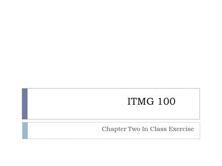 ITMG 100 Chapter Two In Class Exercise. Chapter Two Activity  Description  To create a beverage cart on USD.