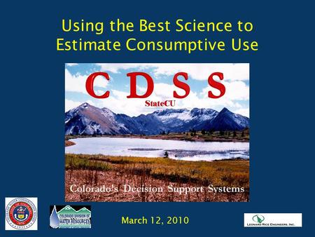 Using the Best Science to Estimate Consumptive Use March 12, 2010.
