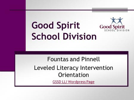 Good Spirit School Division Fountas and Pinnell Leveled Literacy Intervention Orientation GSSD LLI Wordpress Page.