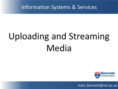 Uploading and Streaming Media Information Systems & Services