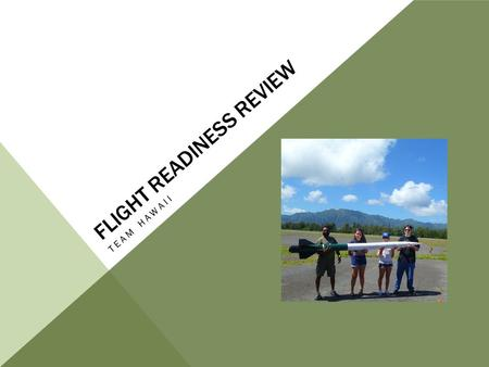 FLIGHT READINESS REVIEW TEAM HAWAII. LEO HANO FULL SCALE LOW POWER March 13, 2011 Motor = K780R.