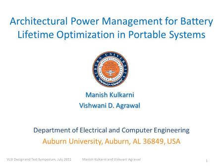 Architectural Power Management for Battery Lifetime Optimization in Portable Systems Department of Electrical and Computer Engineering Auburn University,
