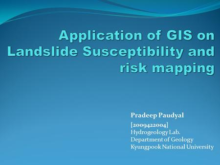 Application of GIS on Landslide Susceptibility and risk mapping