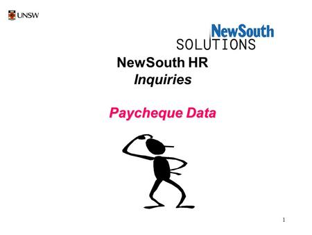 1 NewSouth HR Inquiries Paycheque Data. 2 Select New South HR by a left mouse click once on NewSouth HR icon.